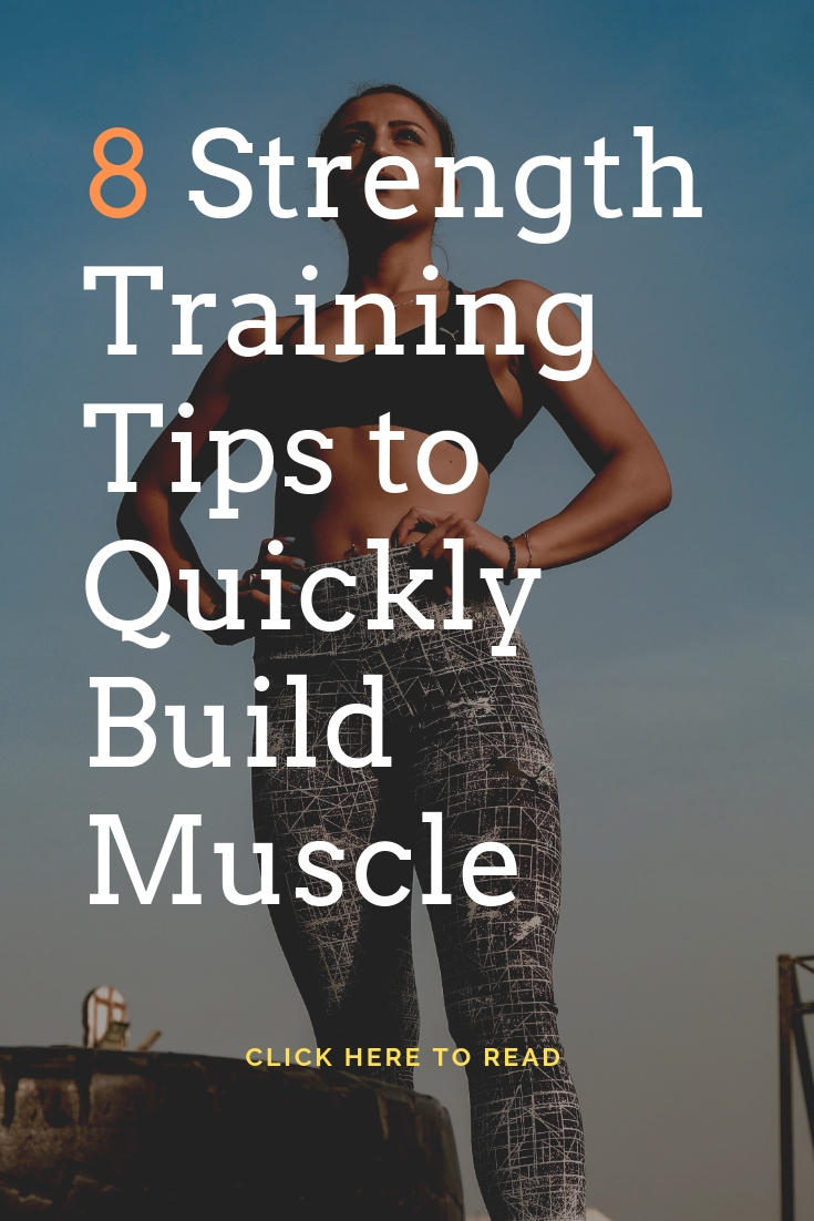 8 strength training tips to quickly build muscle